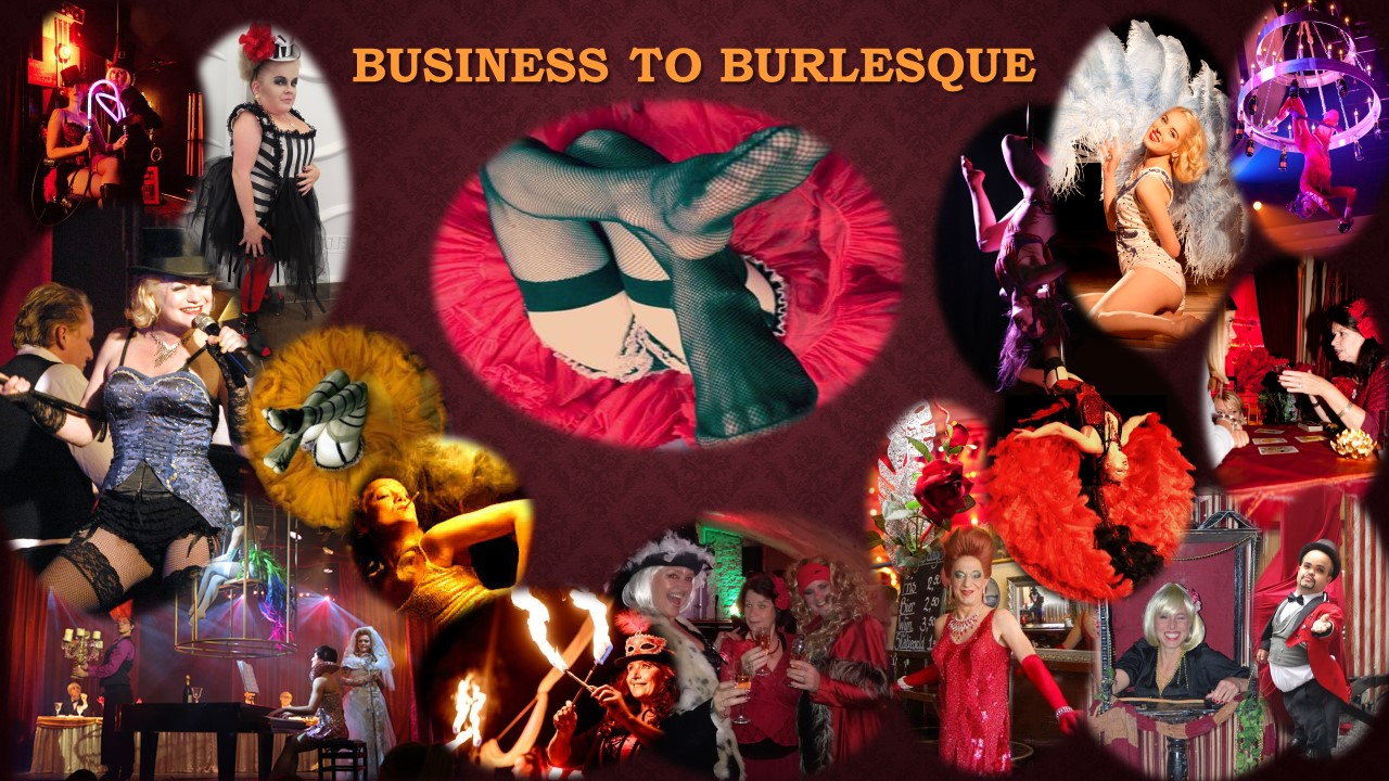 Business to Burlesque